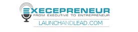 Launch and Lead/Execepreneur press logo